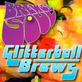 Brews & Soul: Glitterball Brews